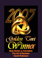 Winner of the Golden Tori Award for 2005 Best Series or Animation (The Art of Boolean) from the Delphi Bryce Forum